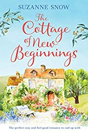 The Cottage of New Beginnings: The perfect cosy and feel-good romance to curl up with (Welcome to Thorndale Book 1)