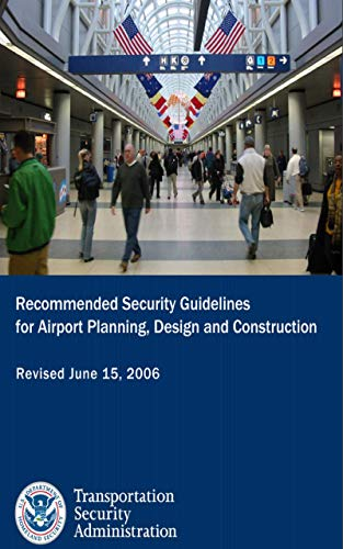 Recommended Security Guidelines for Airport Planning, Design and Construction [Revised June 2006] (English Edition)