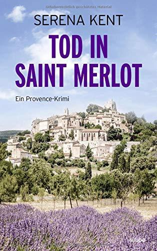 Buchseite und Rezensionen zu 'Tod in Saint Merlot: Ein Provence-Krimi' von Kent, Serena
