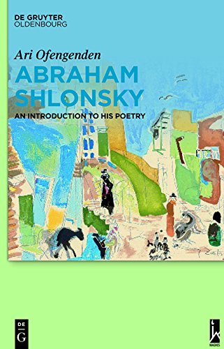 Abraham Shlonsky: An Introduction to His Poetry (English Edition)