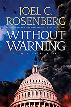 Without Warning  A J.B Collins Novel  A J B Collins Series Political and Military Action Thriller  Book 3