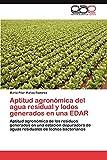 Aptitud agronómica del agua residual y lodos generados en una EDAR: Aptitud agronómica de los residuos generados en una estación depuradora de aguas residuales de lechos bacterianos