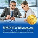 Erfolg als Finanzberater: Der Top-Verkäufer - so steigern Sie mit dem Verkauf von Versicherungen & Bankdienstleistungen kompetent, fair und nachhaltig Ihren Umsatz!