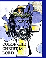 Color Christ is lord