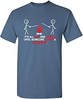 All Fun and Games Until Funny Novelty Graphic Sarcastic Funny T-Shirt