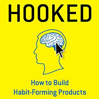Hooked: How to Build Habit-Forming Products                   Written by:                                                                                                                                 Nir Eyal                               Narrated by:                                                                                                                                 Dave Wright                      Length: 4 hrs and 44 mins     41 ratings     Overall 4.3