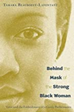 Best behind the mask of the strong black woman Reviews