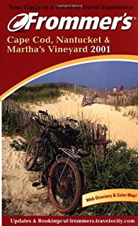 Frommer's Cape Cod, Nantucket and Martha's Vineyard 2001 (Frommer's Complete Guides)