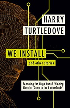 We Install: And Other Stories by [Harry Turtledove]