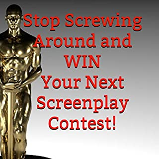 Stop Screwing Around and Win Your Next Screenplay Contest!     Your Step-By-Step Guide to Winning Hollywood's Biggest Screenwriting Competitions              Written by:                                                                                                                                 Robert L. McCullough                               Narrated by:                                                                                                                                 Robert L. McCullough                      Length: 1 hr and 6 mins     Not rated yet     Overall 0.0