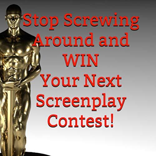 Stop Screwing Around and Win Your Next Screenplay Contest!     Your Step-By-Step Guide to Winning Hollywood's Biggest Screenwriting Competitions              By:                                                                                                                                 Robert L. McCullough                               Narrated by:                                                                                                                                 Robert L. McCullough                      Length: 1 hr and 6 mins     Not rated yet     Overall 0.0