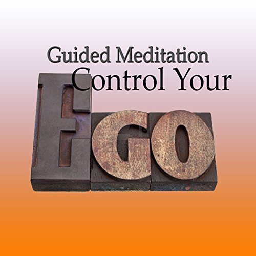 Guided Meditation to Control Your Ego cover art