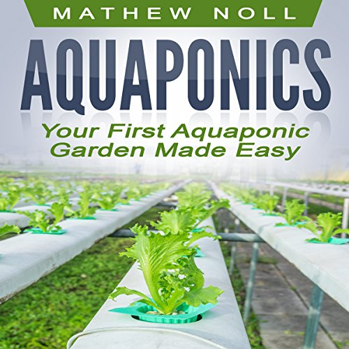 Your First Aquaponic Garden Made Easy audiobook cover art