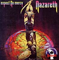 Expect No Mercy - Nazareth by Nazareth (2010-06-15)