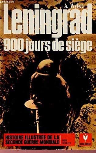 Leningrad 900 jours de siège - Histoire illustrée de la seconde guerre mondiale série batailles.