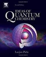 Ideas of Quantum Chemistry, Second Edition by Lucjan Piela(2013-12-17)