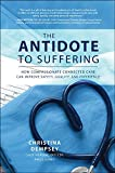 The Antidote to Suffering: How C...