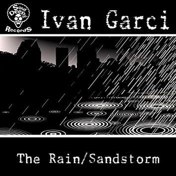 The Rain / Sandstorm