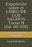 Exposición sobre el LIBRO DE LOS SALMOS Tomo II (Sal. 60-102): Ivory Falls Books...