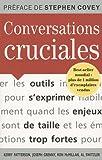 Conversations cruciales - Des outils pour s'exprimer quand les enjeux sont de taille