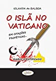 O Islã no Vaticano: Em citações proféticas - Mabus Identificado (Portuguese Edition)