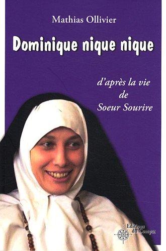 Dominique nique nique : D'après la vie de Soeur Sourire