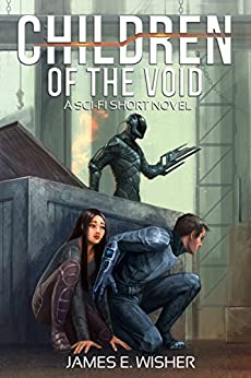 Children of the Void: A Sci-Fi Short Novel (Rogue Star Book 2) by [James E. Wisher]