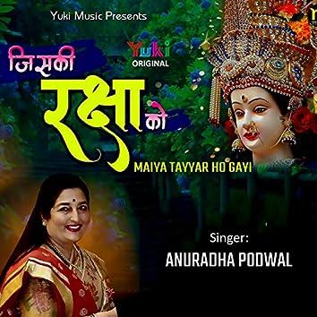 Jiski Raksha Ko Maiya Tayyar Ho Gayi