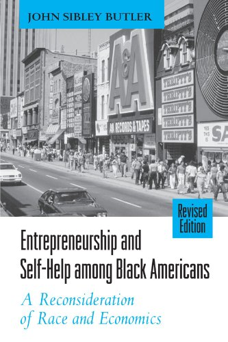 Entrepreneurship and Self-Help Among Black Americans: A Reconsideration of Race and Economics (Suny Series in Ethnicity and Race in American Life): A ... (Suny Ethnicity and Race in American Life)