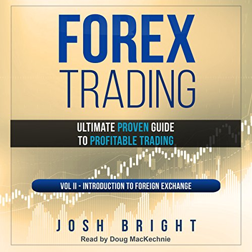 Forex Trading: Ultimate Proven Guide to Profitable Trading: Volume II audiobook cover art