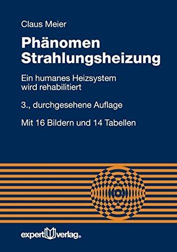 Phänomen Strahlungsheizung: Ein humanes Heizsystem wird rehabilitiert (Reihe Technik)