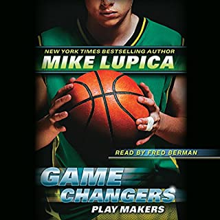 Play Makers     Game Changers, Book 2              Written by:                                                                                                                                 Mike Lupica                               Narrated by:                                                                                                                                 Fred Berman                      Length: 4 hrs and 37 mins     Not rated yet     Overall 0.0