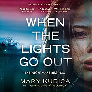 When the Lights Go Out                   By:                                                                                                                                 Mary Kubica                               Narrated by:                                                                                                                                 Jayme Mattler,                                                                                        Julia Whelan                      Length: 9 hrs and 53 mins     4 ratings     Overall 4.0