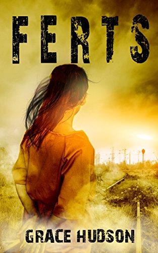 FERTS: (Book 1) A Dark, Dystopian, Post-Apocalyptic Thriller