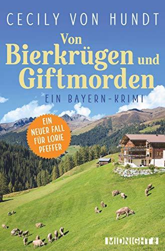 Von Bierkrügen und Giftmorden: Ein Bayern-Krimi (Lorie Pfeffer ermittelt, Band 2)