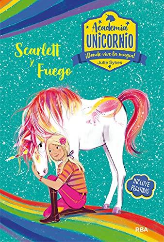 Academia Unicornio 2. Scarlett y Fuego: 002 (Peques)