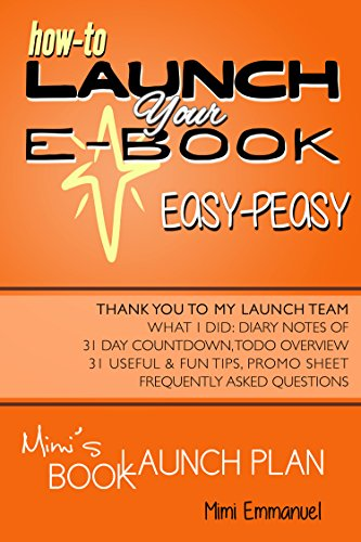 Book: Mimi's Book Launch Plan - How to launch your ebook easy-peasy, with diary notes of 31-day count-down and to-do overview by Mimi Emmanuel