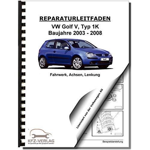 VW Golf 5 Typ 1K 2003-2008 Fahrwerk Achsen Lenkung Reparaturanleitung