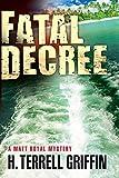 Fatal Decree: A Matt Royal Mystery - H. Terrell Griffin