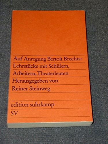 Auf Anregung von Bertolt Brecht: Lehrstücke mit Schülern, Arbeitern und Theaterleuten.