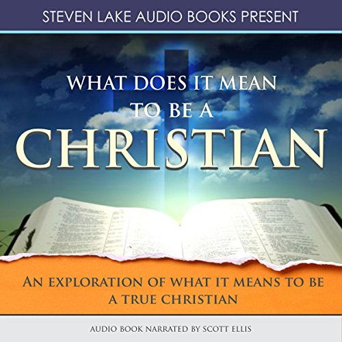 What Does It Mean to Be a Christian                   By:                                                                                                                                 Steven Lake                               Narrated by:                                                                                                                                 Scott Ellis                      Length: 1 hr and 14 mins     Not rated yet     Overall 0.0