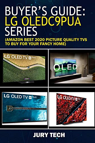 BUYER'S GUIDE: LG OLEDC9PUA SERIES: AMAZON BEST 2020 PICTURE QUALITY TVS TO BUY FOR YOUR FANCY HOME (English Edition)