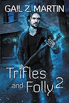 Trifles and Folly 2: A Deadly Curiosities Supernatural Mystery Adventure Collection by [Gail Z. Martin]