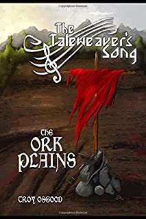 The Ork Plains: The Taleweaver's Song Book Two