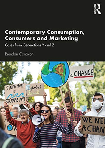 Contemporary Consumption, Consumers and Marketing: Cases from Generations Y and Z (English Edition)