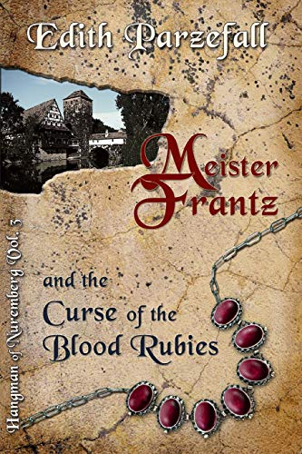 Meister Frantz and the Curse of the Blood Rubies: Volume 3