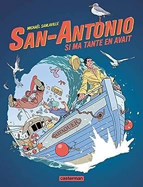 San-Antonio (Tome 2) - Si ma tante en avait: D'après l'oeuvre de Frédéric Dard (French Edition)