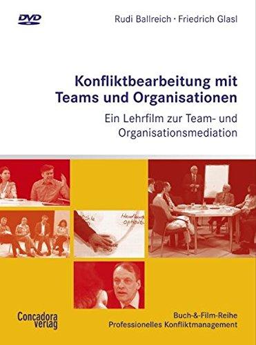 Konfliktbearbeitung mit Teams und Organisationen: Ein Lehrfilm zur Team- und Organisationsmediation