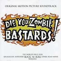Die for Zombie Bastards!