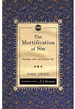 [(The Mortification of Sin: Dealing with Sin in Your Life)] [ By (author) John Owen, Introduction by Prof J I Packer ] [November, 2012]